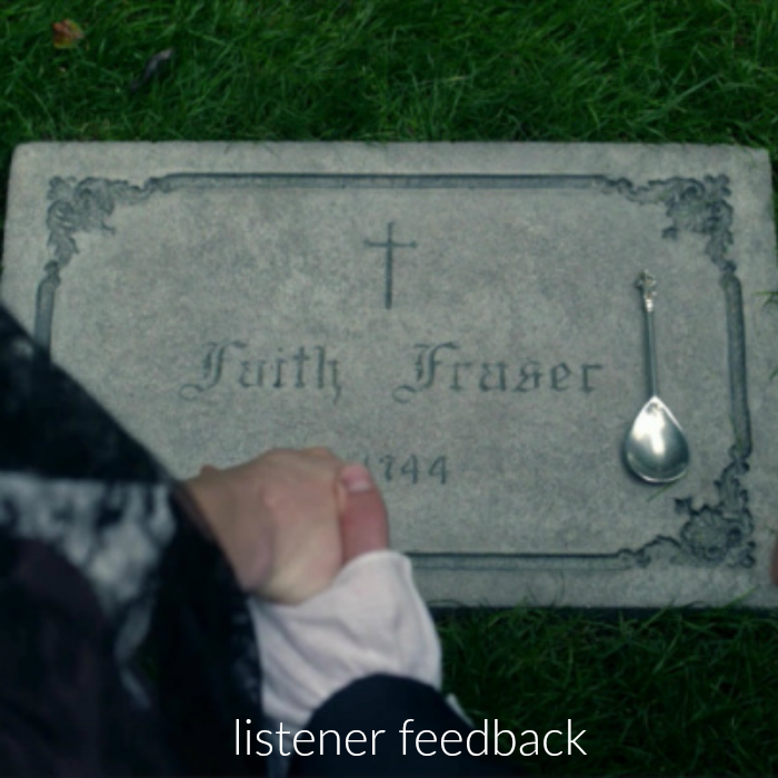 Outlander Cast: Faith – Listener Feedback – Episode 58