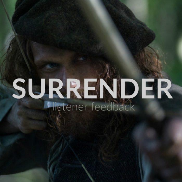 Outlander Cast: Surrender – Listener Feedback – Episode 91