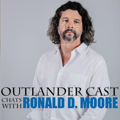 Outlander Cast Chats w/Outlander Showrunner Ronald D. Moore – Episode 32