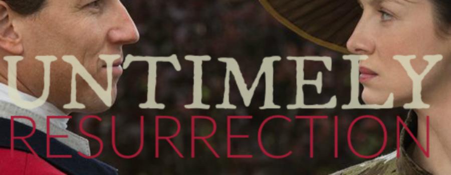 Outlander Cast: Untimely Resurrection – Listener Feedback – Episode 53