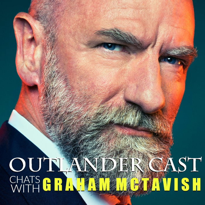 Outlander Cast Chats w/ Outlander Actor: Graham McTavish (Dougal Mackenzie) – Episode 86 #Gonelander V