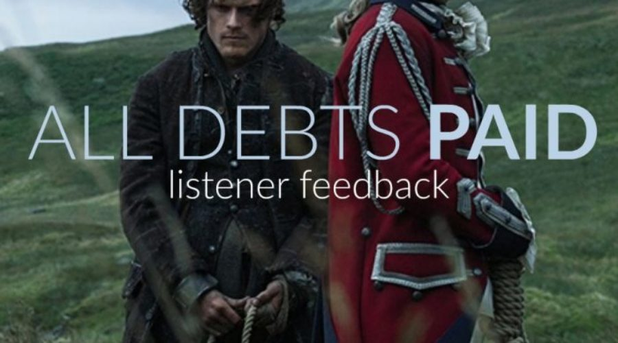 Outlander Cast: All Debts Paid – Listener Feedback/ Mary & Blake's Take – Episode 93