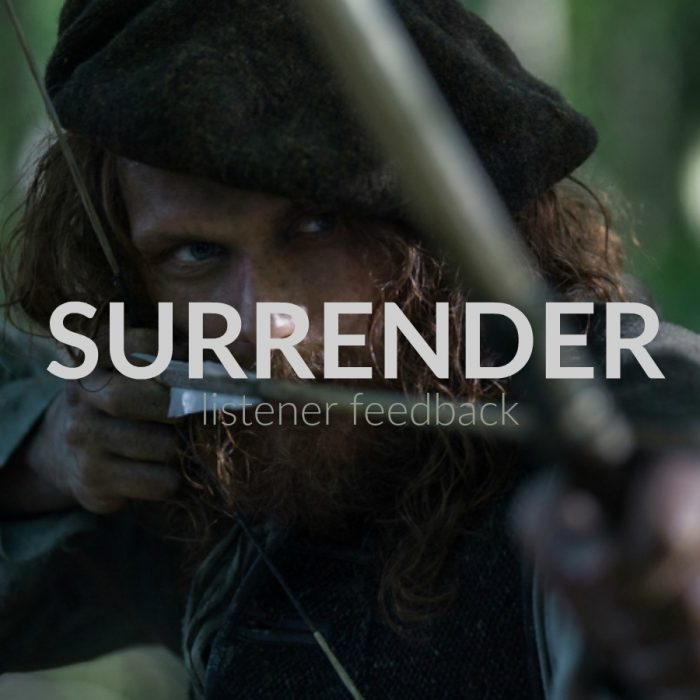 Outlander Surrender, Outlander 3.02 Listener Feedback Surrender
