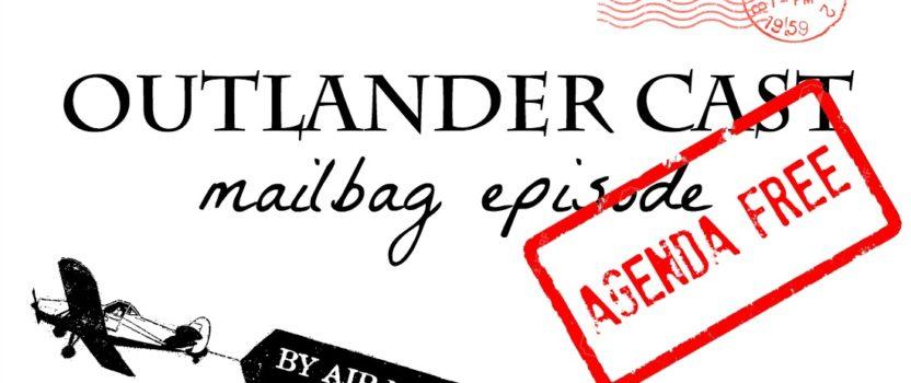 Outlander Cast: Agenda Free Mailbag Episode 1