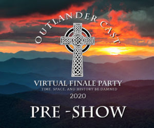 Outlander Cast Virtual Finale Party Pre show