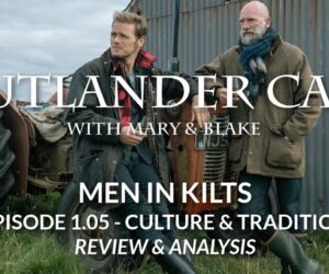 Men In Kilts: Episode 5 - Culture And Tradition Review
