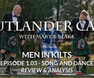 Men In Kilts: Episode 3 - Song And Dance Review And analysis