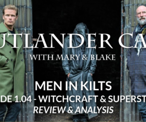 Men In Kilts: episode 4 - Witchcraft and superstition review