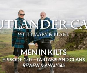 Men In Kilts: 1.07 - Tartans And Clans Review