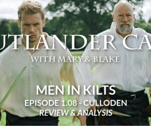 Men in kilts: episode 8 - Culloden Review And Analysis